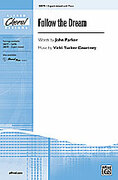 Cover icon of Follow the Dream sheet music for choir (3-Part Mixed) by John Parker and Vicki Tucker Courtney, intermediate skill level