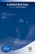 Cover icon of A Jubilant New Song sheet music for choir (3-Part Mixed/SAB) by Laura Farnell, intermediate