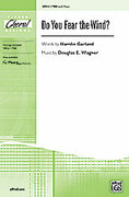 Cover icon of Do You Fear the Wind? sheet music for choir (TBB) by Douglas E. Wagner and Hamlin Garland