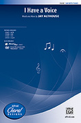 Cover icon of I Have a Voice sheet music for choir (SAB) by Jay Althouse