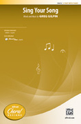 Cover icon of Sing Your Song sheet music for choir (2-Part) by Greg Gilpin, intermediate