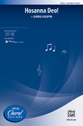 Cover icon of Hosanna Deo! sheet music for choir (SSAB) by Greg Gilpin