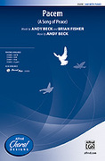 Cover icon of Pacem sheet music for choir (SAB) by Andy Beck and Brian Fisher