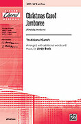 Cover icon of Christmas Carol Jamboree (A Holiday Hoedown) sheet music for choir (SATB) by Anonymous and Andy Beck