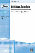 Cover icon of Bethlehem, Bethlehem sheet music for choir (SSAB, a cappella) by Jay Althouse, intermediate skill level