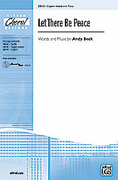 Cover icon of Let There Be Peace sheet music for choir (3-Part Mixed) by Andy Beck