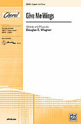 Cover icon of Give Me Wings sheet music for choir (2-Part) by Douglas E. Wagner