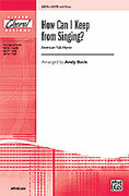 Cover icon of How Can I Keep from Singing? sheet music for choir (SATB) by Anonymous and Andy Beck, intermediate choir (SATB)