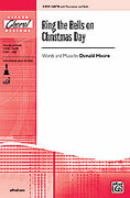 Cover icon of Ring the Bells on Christmas Day sheet music for choir (SATB) by Donald Moore, intermediate choir (SATB)