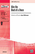 Cover icon of Like the Beat of a Drum sheet music for choir (SATB) by Jay Althouse