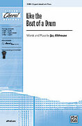 Cover icon of Like the Beat of a Drum sheet music for choir (3-Part Mixed) by Jay Althouse, intermediate choir (3-Part Mixed)