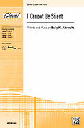 Cover icon of I Cannot Be Silent sheet music for choir (2-Part) by Sally K. Albrecht