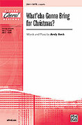 Cover icon of What'cha Gonna Bring for Christmas? sheet music for choir (SATB, a cappella) by Andy Beck