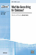 Cover icon of What'cha Gonna Bring for Christmas? sheet music for choir (SSAB, a cappella) by Andy Beck