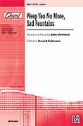 Cover icon of Weep You No More, Sad Fountains sheet music for choir (SATB) by John Dowland and Russell Robinson