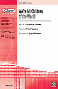 Cover icon of We're All Children of the World sheet music for choir (SATB) by Tim Hayden, Patrice Villines and Jay Althouse, intermediate choir (SATB)