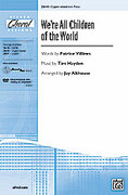 Cover icon of We're All Children of the World sheet music for choir (3-Part Mixed) by Tim Hayden, Patrice Villines and Jay Althouse