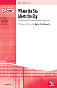 Cover icon of Where the Sea Meets the Sky sheet music for choir (SATB) by Sally K. Albrecht, intermediate choir (SATB)