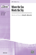 Cover icon of Where the Sea Meets the Sky sheet music for choir (SSA: soprano, alto) by Sally K. Albrecht, intermediate