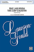 Cover icon of The Lass from the Low Country sheet music for choir (SATB: soprano, alto, tenor, bass) by Anonymous and Vicki Tucker Courtney, intermediate