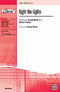 Cover icon of Light the Lights sheet music for choir (SATB) by Andy Beck and Brian Fisher