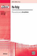Cover icon of No Ruby sheet music for choir (SATB: soprano, alto, tenor, bass) by Andy Beck, intermediate skill level