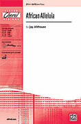 Cover icon of African Alleluia sheet music for choir (SATB: soprano, alto, tenor, bass) by Jay Althouse, intermediate