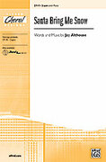 Cover icon of Santa Bring Me Snow sheet music for choir (2-Part) by Jay Althouse