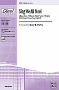 Cover icon of Sing We All Noel sheet music for choir (SSAA) by Anonymous and Gary E. Parks, intermediate choir (SSAA)