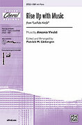 Cover icon of Rise up with Music (from La Fida Ninfa) sheet music for choir and piano (SSA) by Antonio Vivaldi