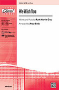 Cover icon of We Wish You sheet music for choir (SATB) by Ruth Morris Gray and Andy Beck