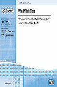 Cover icon of We Wish You sheet music for choir (SAB) by Ruth Morris Gray and Andy Beck