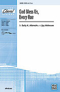 Cover icon of God Bless Us, Every One sheet music for choir (SAB) by Sally K. Albrecht and Jay Althouse