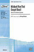 Cover icon of Michael Row That Gospel Boat! sheet music for choir (3-Part Mixed) by Anonymous and Greg Gilpin