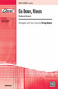 Cover icon of Go Down, Moses sheet music for choir (SSATB, a cappella) by Anonymous and Greg Gilpin