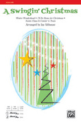 Cover icon of A Swingin' Christmas sheet music for choir (SATB) by Anonymous