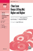 Cover icon of (Your Love Keeps Lifting Me) Higher and Higher sheet music for choir (SATB) by Gary Jackson, Carl Smith, Raynard Miner and Jay Althouse