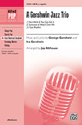 Cover icon of A Gershwin Jazz Trio sheet music for choir (SATB, a cappella) by George Gershwin, Ira Gershwin and Jay Althouse
