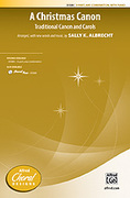 Cover icon of A Christmas Canon sheet music for choir (3-Part, any combination) by Anonymous and Sally K. Albrecht, intermediate