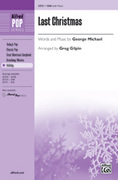 Cover icon of Last Christmas sheet music for choir (SSA: soprano, alto) by George Michael and Greg Gilpin, intermediate