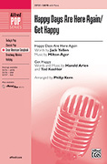 Cover icon of Happy Days Are Here Again / Get Happy sheet music for choir (SATB) by Anonymous and Philip Kern