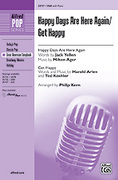 Cover icon of Happy Days Are Here Again / Get Happy sheet music for choir (SSA) by Anonymous and Philip Kern