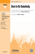 Cover icon of Born to Be Somebody (from Never Say Never) sheet music for choir (2-Part / SSA) by Diane Warren
