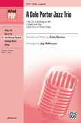 Cover icon of A Cole Porter Jazz Trio sheet music for choir (SATB, a cappella) by Cole Porter and Jay Althouse