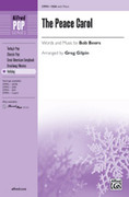 Cover icon of The Peace Carol sheet music for choir (SSA: soprano, alto) by Bob Beers and Greg Gilpin, intermediate skill level