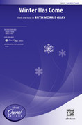 Cover icon of Winter Has Come sheet music for choir (SSA) by Ruth Morris Gray