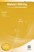 Cover icon of Alleluia! I Will Sing sheet music for choir (2-Part) by David Waggoner, intermediate choir (2-Part)