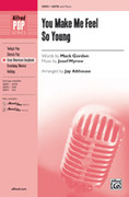Cover icon of You Make Me Feel So Young sheet music for choir (SATB: soprano, alto, tenor, bass) by Josef Myrow, Mack Gordon and Jay Althouse, intermediate
