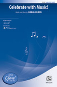 Cover icon of Celebrate with Music! sheet music for choir (SAB) by Greg Gilpin
