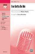 Cover icon of I've Gotta Be Me sheet music for choir (SATB) by Walter Marks and Larry Shackley